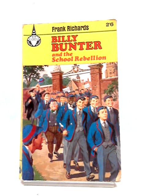 Billy Bunter And The School Rebellion (Merlin books-no.13) by Frank Richards