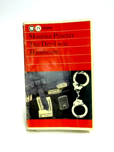 The Devil Was Handsome by Maurice Procter