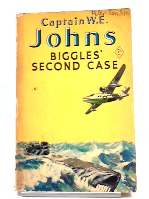 Biggles' Second Case by W.E. Johns