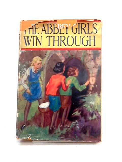 The Abbey Girls Win Through by Elsie J. Oxenham