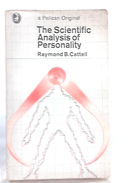 Scientific Analysis of Personality by Raymond Bernard Cattell