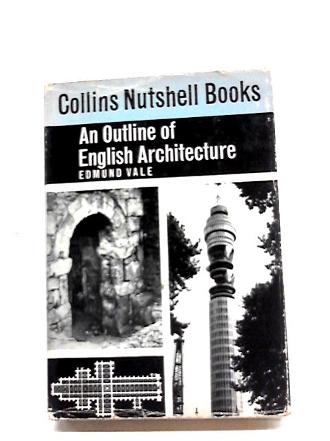 An Outline of English Architecture (Nutshell Books;no.57) by Edmund Vale