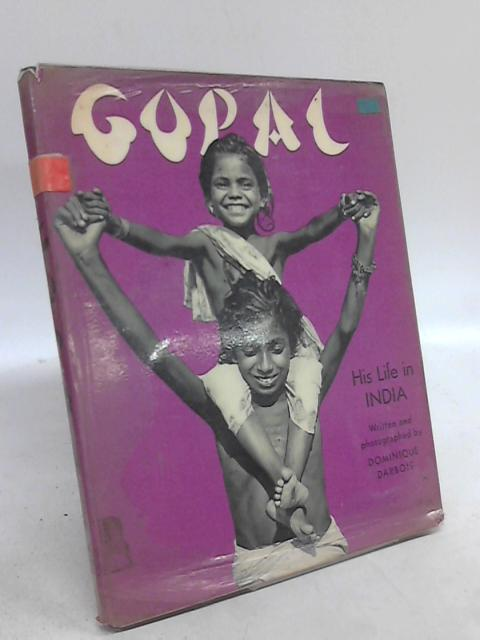 Gopal, His Life in India by Dominique Darbois