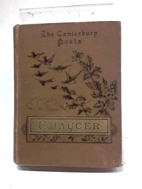 Chaucer, The Canterbury Poets by Chaucer, Geoffrey, Edited by Frederick Noel Paton