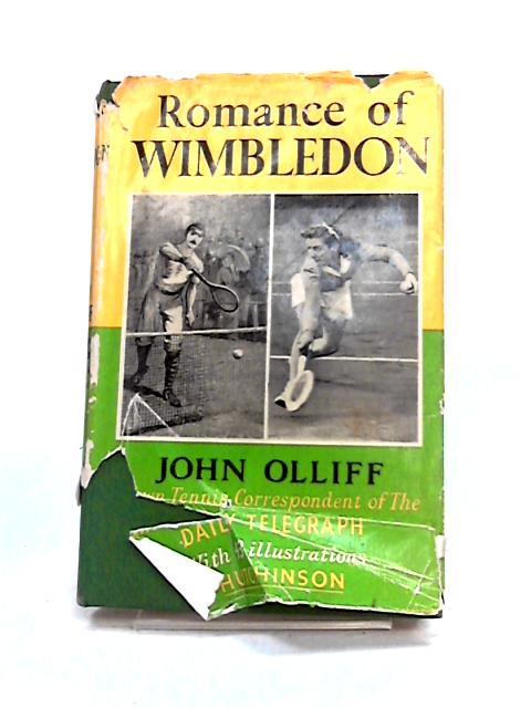 The Romance Of Wimbledon by John Olliff