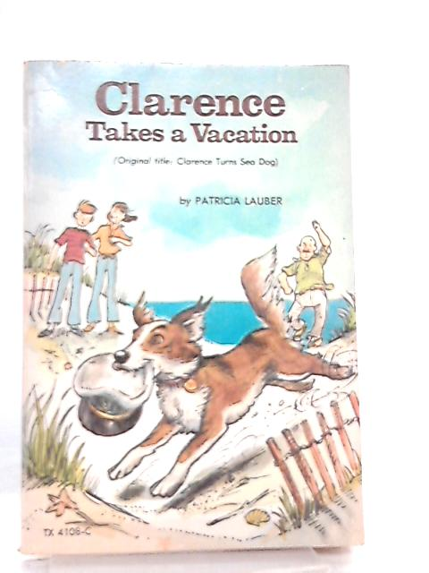 Clarence Takes a Vacation by Patricia Lauber