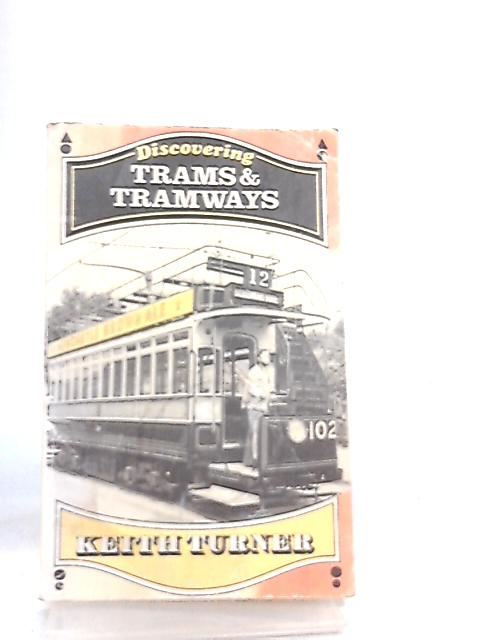 Trams and Tramways (Discovering) by Keith Turner