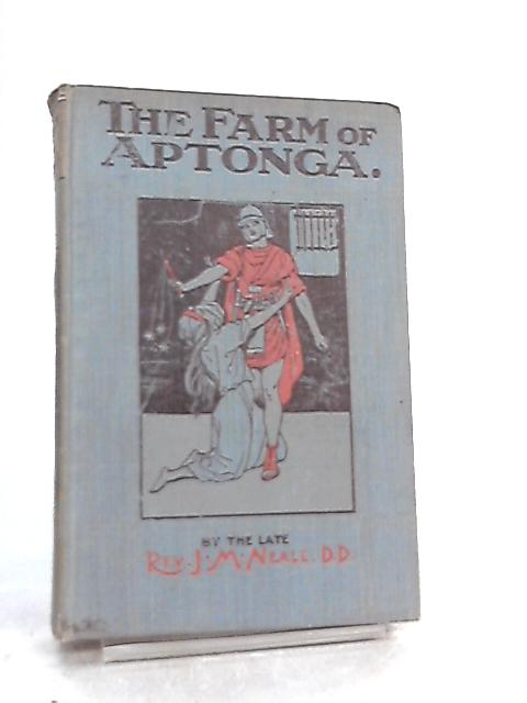 The Farm of Aptonga by J. M. Neale
