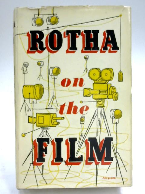 Rotha on the Film by Rotha, Paul