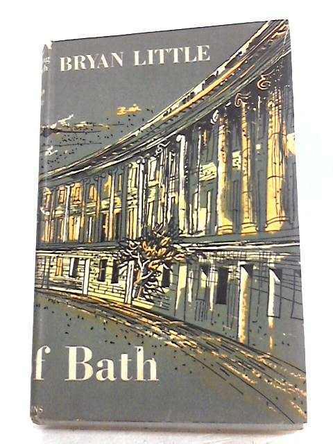 The Building of Bath 47-1947: An Architectural and Social Study by Bryan Little