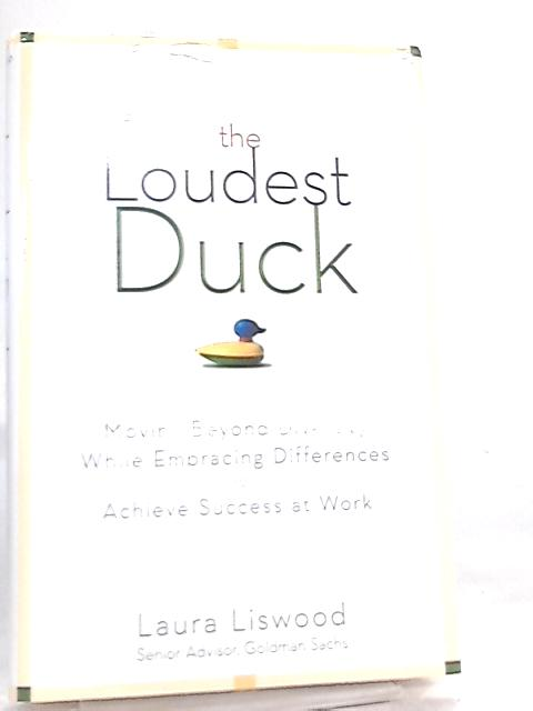 The Loudest Duck by Laura Liswood