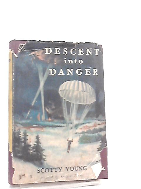 Descent into Danger by Scotty Young (presented By Gordon Thomas)