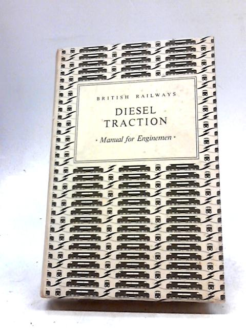 Diesel Traction: Manual For Enginemen by British Railways