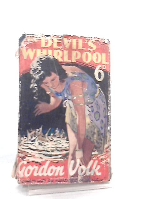 The Devil's Whirlpool by Gordon Volk