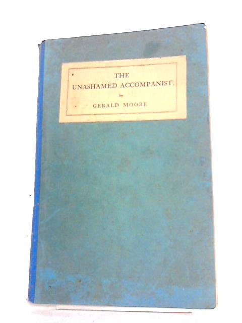 The Unashamed Accompanist by Moore