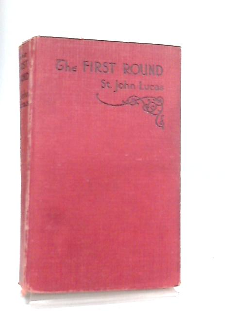 The First Round by St John Lucas