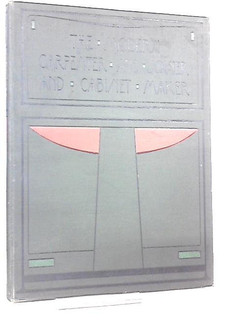 The Modern Carpenter Joiner and Cabinet Maker Divisional Volume 2 by Sutcliffe, G. Lister