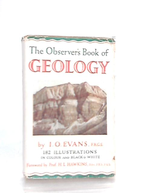 The Observer's Book of Geology by I. O. Evans