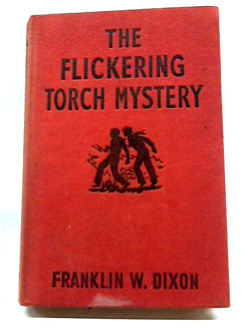 The Flickering Torch Mystery by F W Dixon