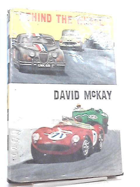Behind the Wheel by David McKay
