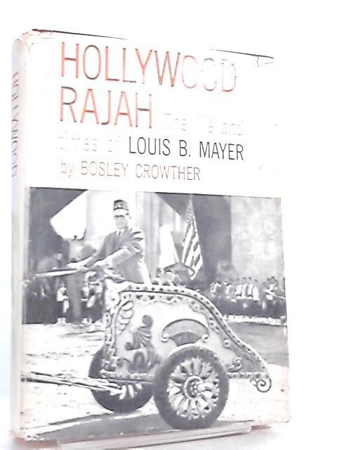 Hollywood Rajah by L. B. Mayer