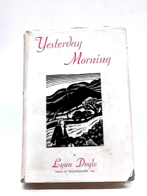 Yesterday Morning by Lynn Doyle
