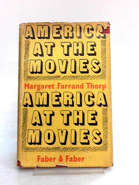 America at the Movies by Margaret Farrand Thorp