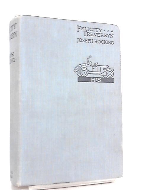 Felicity Treverbyn, A Love Story by Joseph Hocking