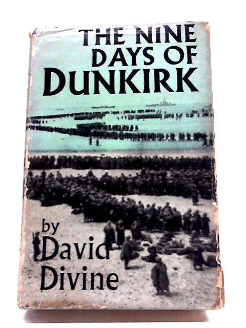 The Nine Days of Dunkirk by David Divine