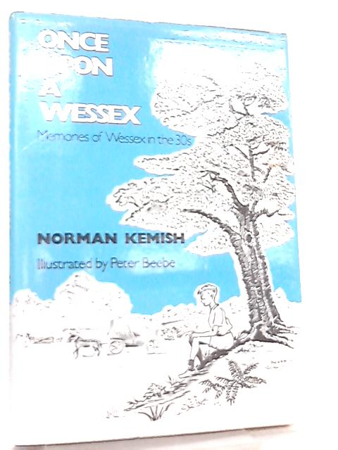 Once Upon a Wessex, Memories of Wessex in the 30s by Norman Kemish