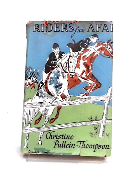 Riders from Afar by Christine Pullein-Thompson