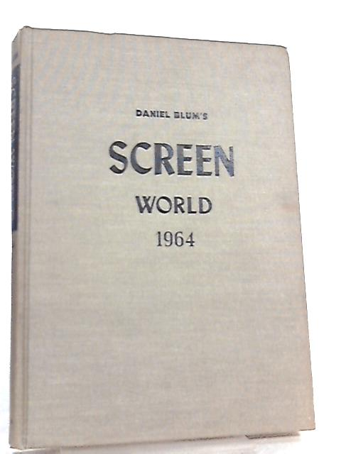 Screen World - Film Annual 1964 - Volume 15 by Daniel Blum