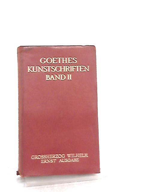Goethes Kunstschriften Band II by Goethe