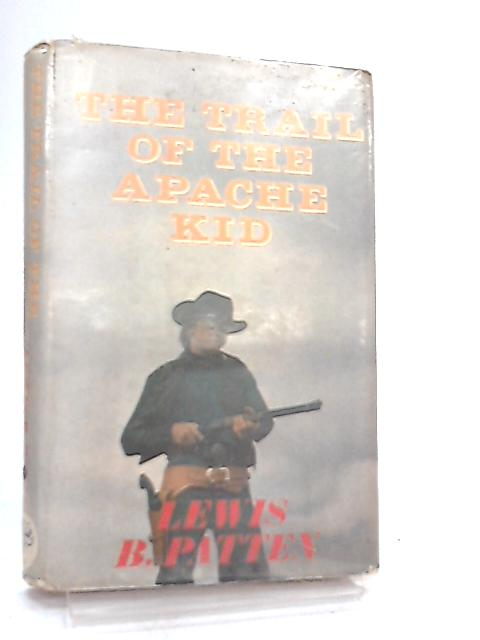 Trail of the Apache Kid by Lewis B. Patten