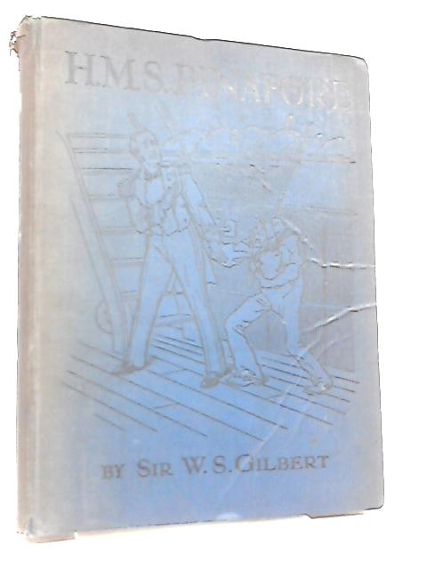 The Story of H.M.S. Pinafore by Sir W. S. Gilbert