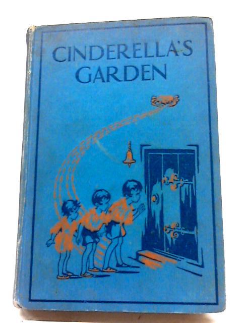 Cinderella's Garden by W.MacNeile Dixon