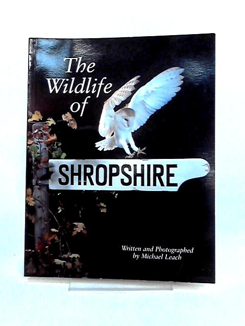 The Wildlife in Shropshire by Michael Leach