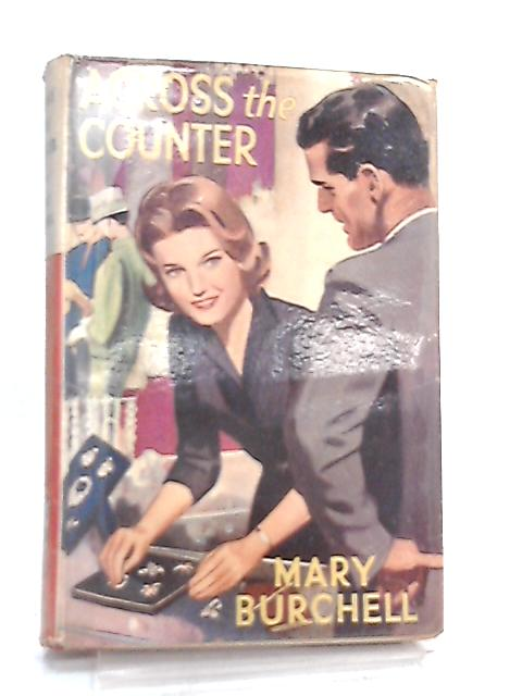 Across the Counter by Mary Burchell