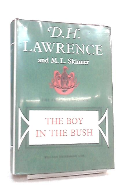 The Boy in the Bush by D. H. Lawrence & M. L. Skinner