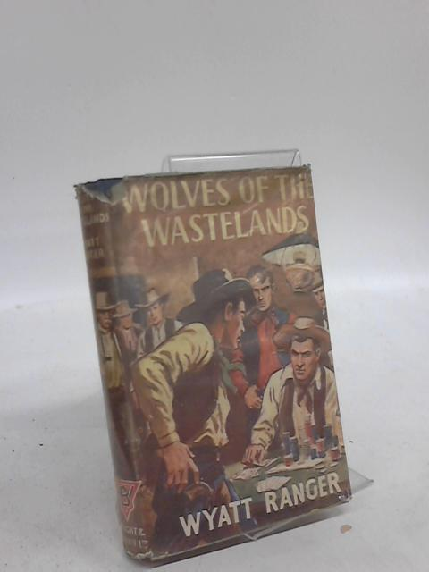 Wolves of the Wastelands by Wyatt Ranger