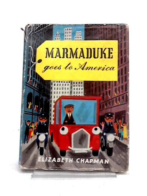 Marmaduke Goes to America by Elizabeth Chapman