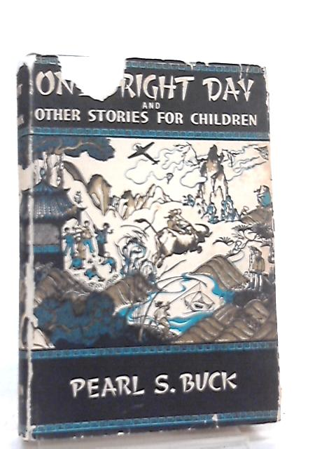 One Bright Day, and other stories for Children by Pearl S. Buck