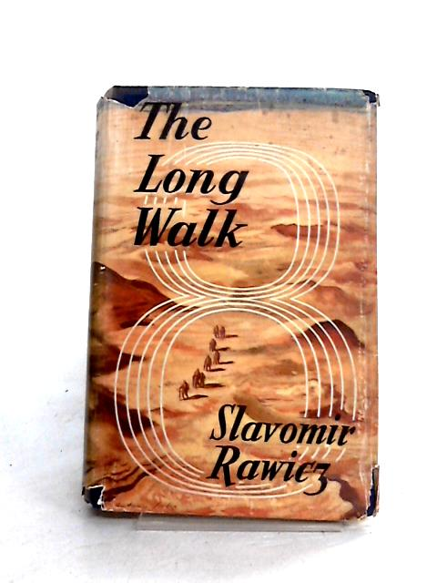The Long Walk: The True Story of a Trek to Freedom by Slavomir Rawicz