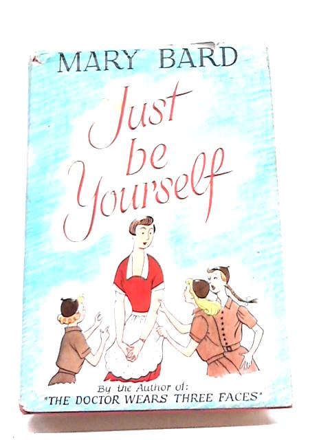 Just be Yourself by Mary Bard