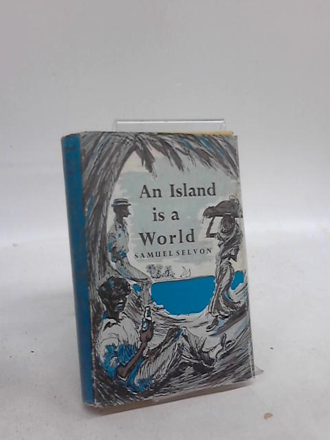 An Island is A World by Samuel Selvon