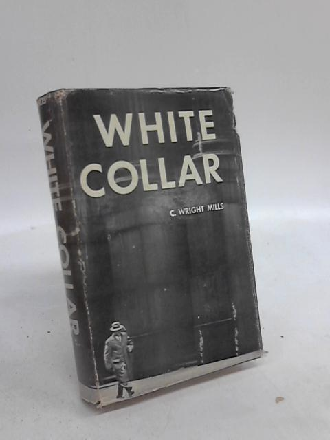White Collar by C Wright Mills
