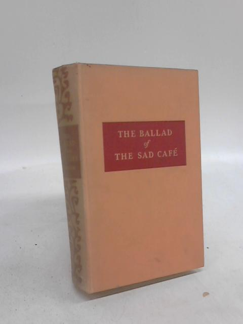 The Ballad of the Sad Cafe and other stories by Carson Mccullers