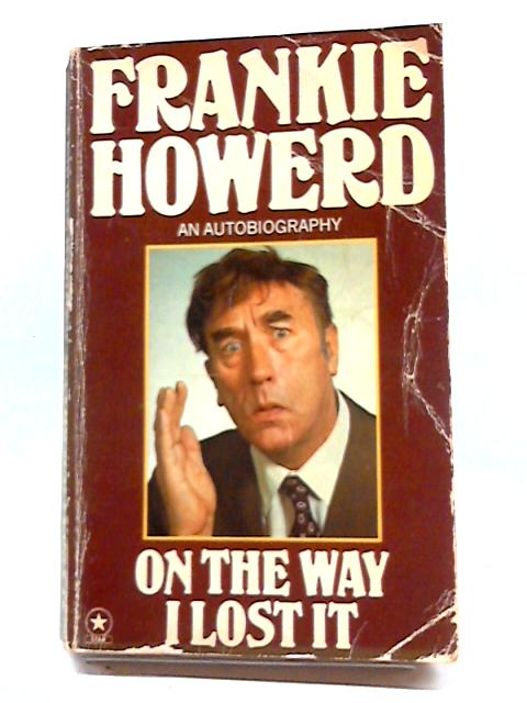 On the Way I Lost it by Frankie Howerd