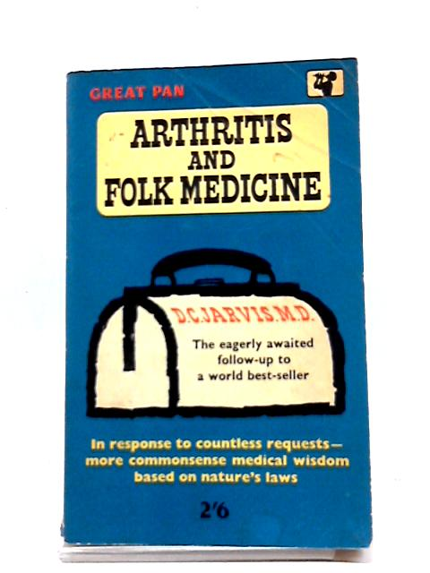 Arthritis and Folk Medicine by D C Jarvis