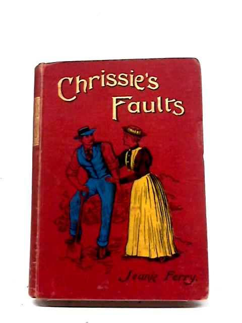 Chrissies Faults by Jeanie Ferry